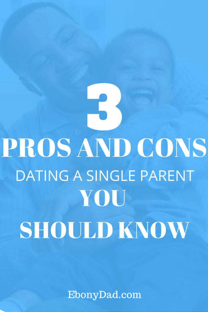 Dating A Single Parent: 3 Pros and Cons You Should Know