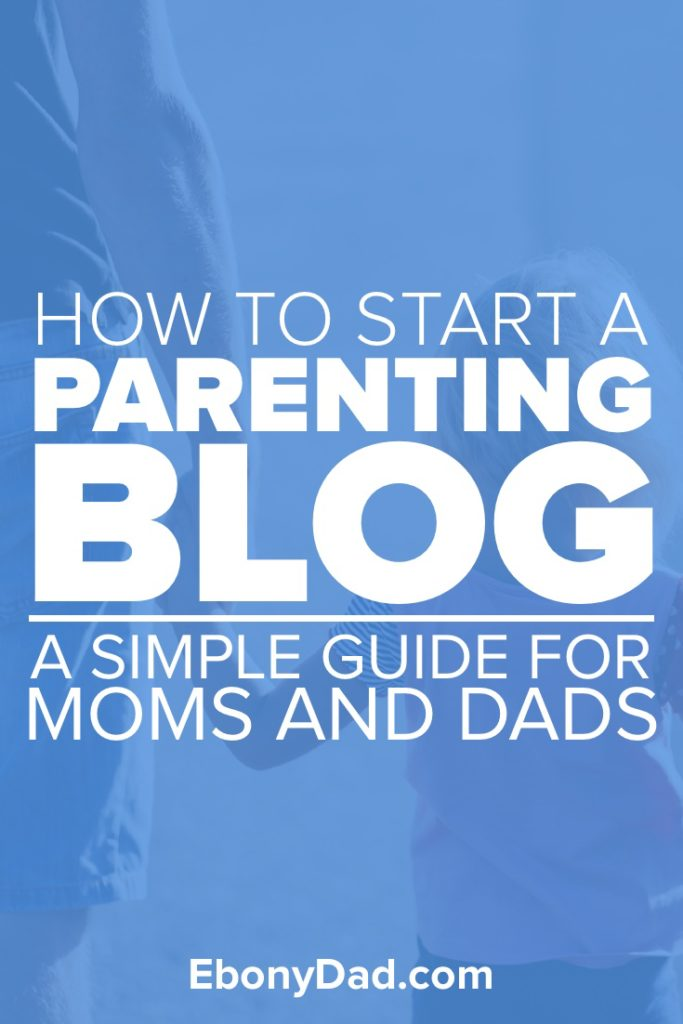 How to Start a Parenting Blog: A Simple Guide for Moms and Dads