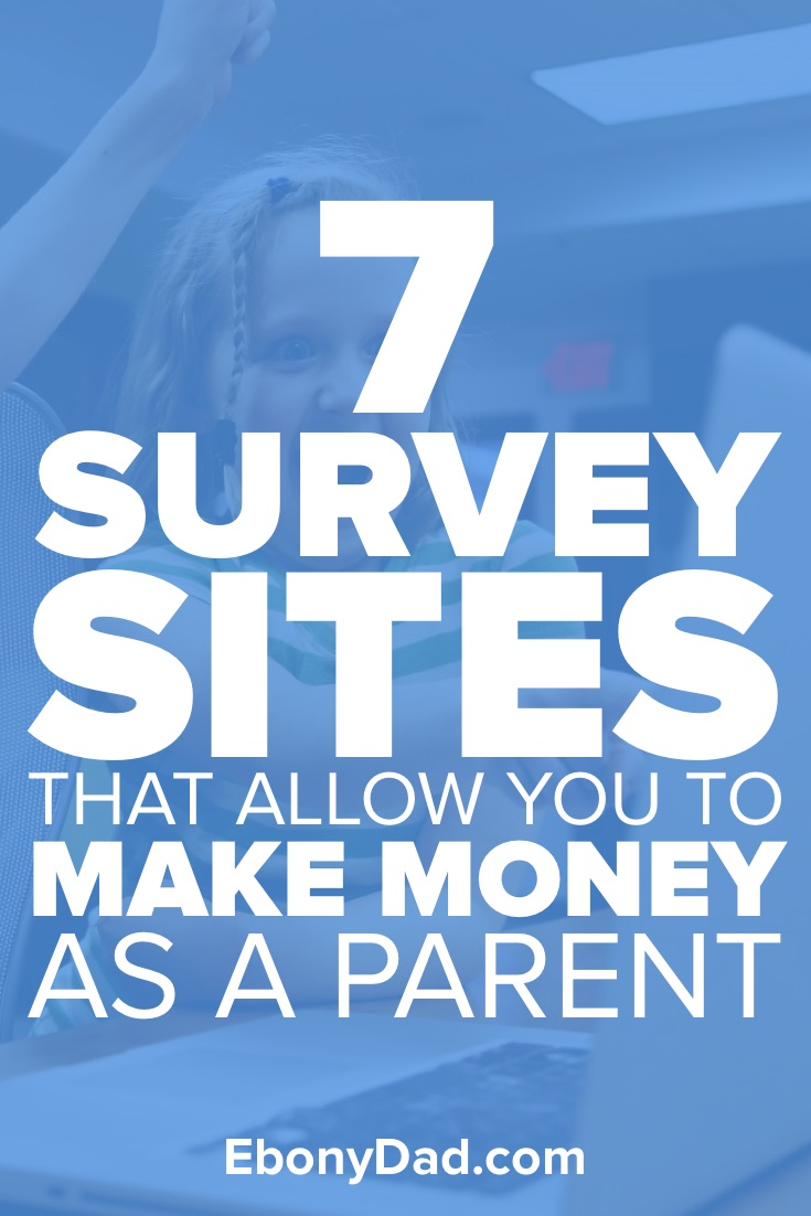 7 Survey Sites That Allow You to Make Money as a Parent
